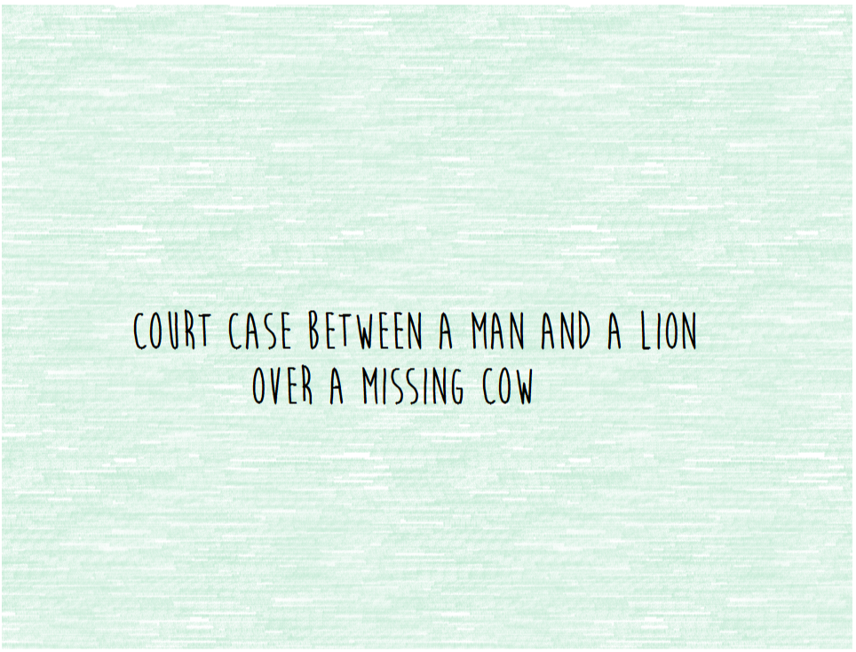 Court Case between a Man and a Lion over a Missing Cow