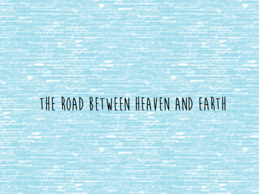 The Road between Heaven and Earth