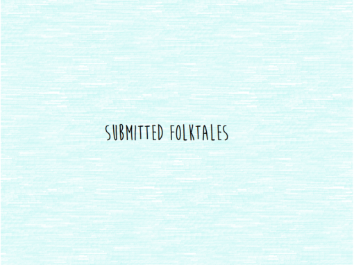 Submitted Stories: Folktales from You!